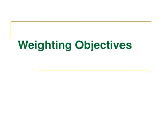 Weighting Objectives