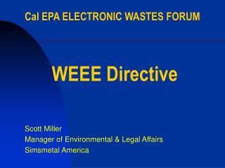 Cal EPA ELECTRONIC WASTES FORUM      WEEE Directive