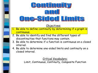 Objectives: Be able to define continuity by determining if a graph is continuous.