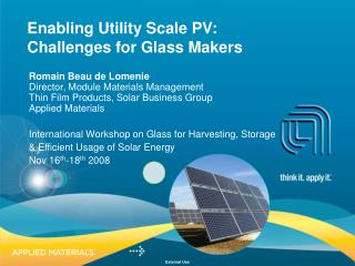 Enabling Utility Scale PV: Challenges for Glass Makers