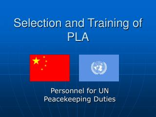 Selection and Training of PLA