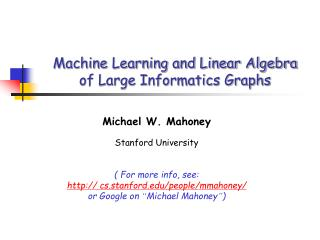 Machine Learning and Linear Algebra  of Large Informatics Graphs