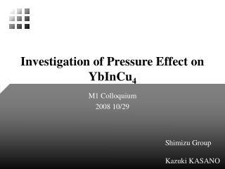 Investigation of Pressure Effect on YbInCu 4