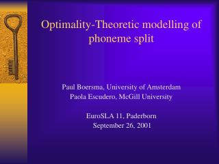 Optimality-Theoretic modelling of phoneme split