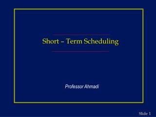 Short – Term Scheduling