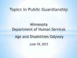 Topics in Public Guardianship