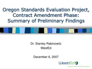 Oregon Standards Evaluation Project, Contract Amendment Phase:  Summary of Preliminary Findings