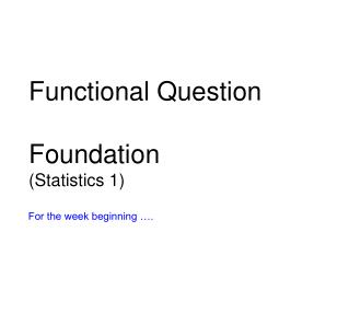 Functional Question Foundation (Statistics 1)