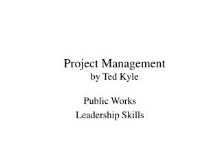 Project Management by Ted Kyle
