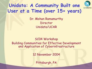 Unidata: A Community Built one User at a Time (over 15+ years)