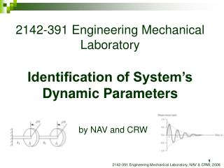 2142-391 Engineering Mechanical Laboratory Identification of System's Dynamic Parameters