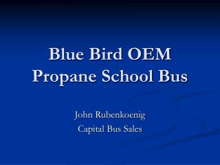 Blue Bird OEM Propane School Bus