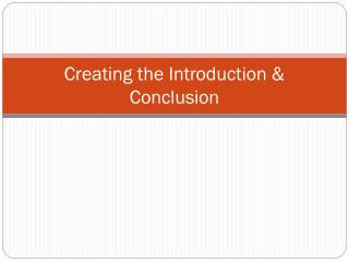 Creating the Introduction & Conclusion