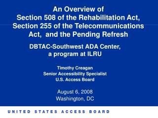 DBTAC-Southwest ADA Center,  a program at ILRU  Timothy Creagan Senior Accessibility Specialist
