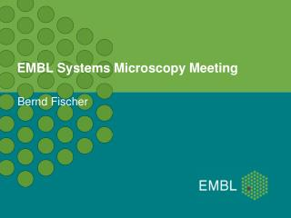 EMBL Systems Microscopy Meeting