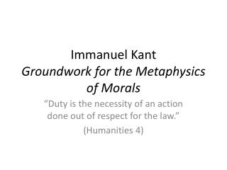 Immanuel Kant Groundwork for the Metaphysics of Morals