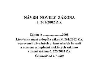 NÁVRH  NOVELY  ZÁKONA č. 261/2002 Z.z.
