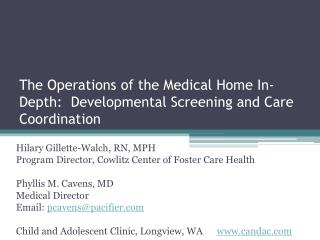 The Operations of the Medical Home In-Depth:  Developmental Screening and Care Coordination