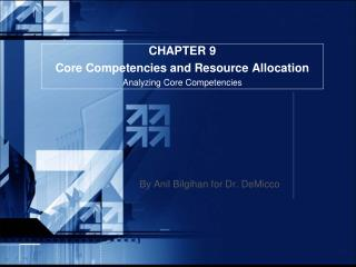 CHAPTER 9  Core Competencies and Resource Allocation Analyzing Core Competencies