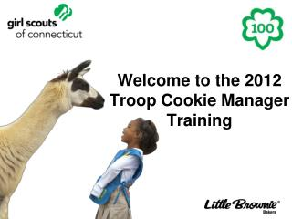 Welcome to the 2012  Troop Cookie Manager  Training