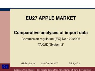 EU27 APPLE MARKET Comparative analyses of import data Commission regulation (EC) No 179/2006