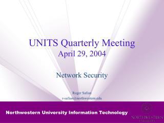 UNITS Quarterly Meeting April 29, 2004