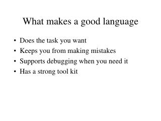 What makes a good language
