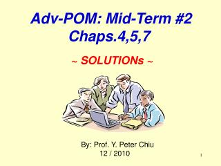 By: Prof. Y. Peter Chiu               12 / 2010
