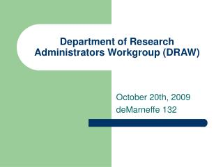Department of Research Administrators Workgroup (DRAW)