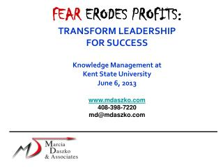 FEAR  ERODES PROFITS: TRANSFORM LEADERSHIP  FOR SUCCESS Knowledge Management at