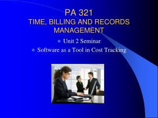 PA 321 TIME, BILLING AND RECORDS MANAGEMENT
