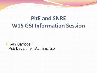 PitE and SNRE W15 GSI Information Session
