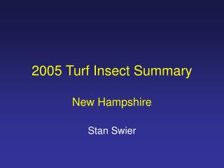2005 Turf Insect Summary