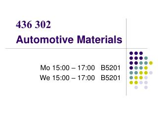 436 302 Automotive Materials