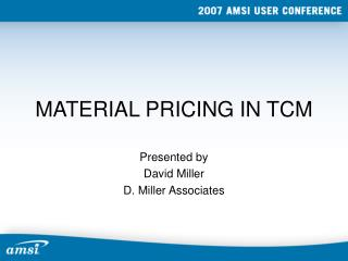 MATERIAL PRICING IN TCM