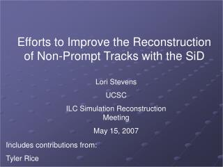 Efforts to Improve the Reconstruction of Non-Prompt Tracks with the SiD