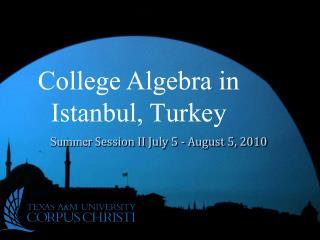 College Algebra in Istanbul, Turkey