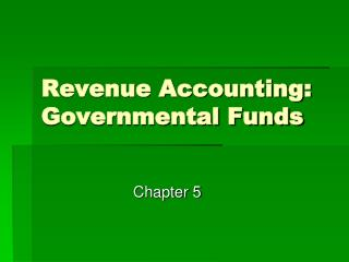 Revenue Accounting: Governmental Funds