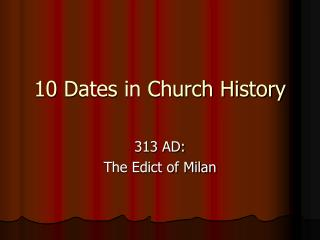 10 Dates in Church History