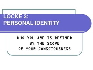 john locke theory on personal identity This chapter turns to locke's account of personal identity itself, taking up the   although locke does not endorse materialism, his own theory would in principle .