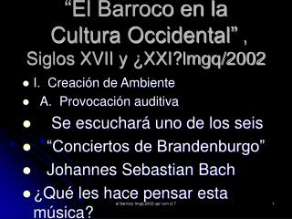 El Barroco en la  Cultura Occidental  ,  Siglos XVII y  XXIlmgq