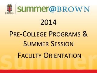 2014 Pre-College Programs & Summer Session  Faculty Orientation