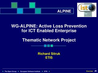 WG-ALPINE: Active Loss Prevention for ICT Enabled Enterprise  Thematic Network Project