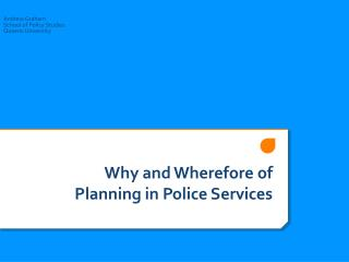 Why and Wherefore of Planning in Police Services