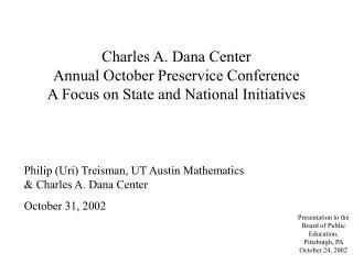 Philip (Uri) Treisman, UT Austin Mathematics & Charles A. Dana Center October 31, 2002
