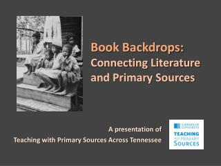 Book Backdrops: Connecting Literature and Primary Sources
