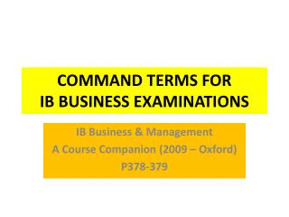 COMMAND TERMS FOR  IB BUSINESS EXAMINATIONS
