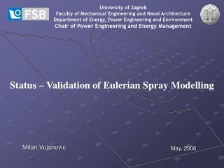 Status – Validation of Eulerian Spray Modelling