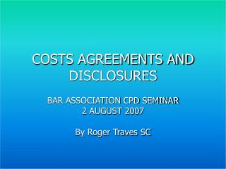 COSTS AGREEMENTS AND DISCLOSURES