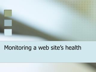 Monitoring a web site's health